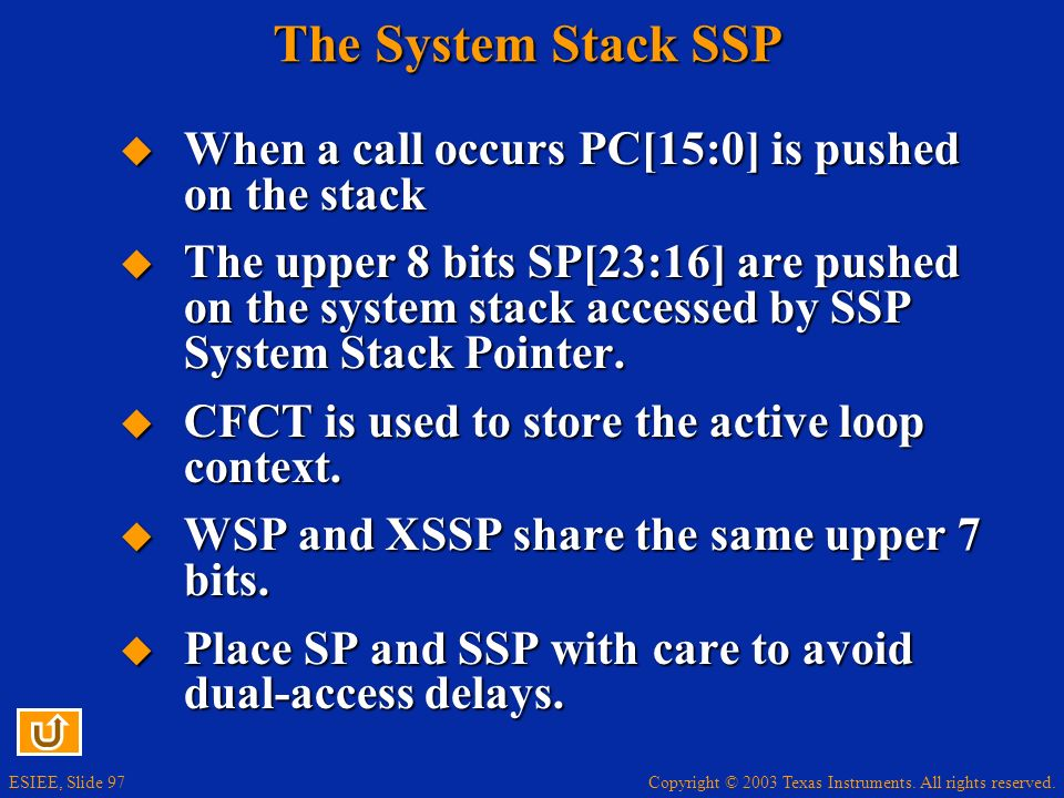 The System Stack SSP When a call occurs PC[15:0] is pushed on the stack.